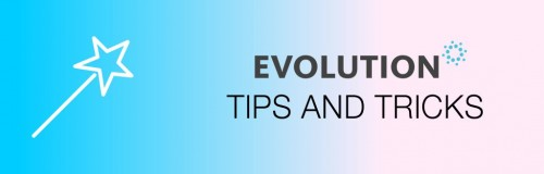 Tips and Tricks – Evolution